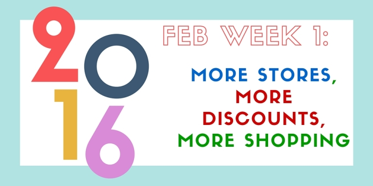 Feb 2016 - Week 1: More Stores, More Discounts, More Shopping