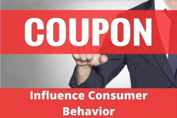 How to Use Coupon to Influence Consumer Behavior