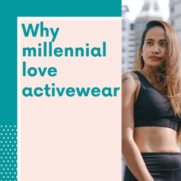 Why Millennial Love Active Wear And How It Has Impacted The Fashion Trends?