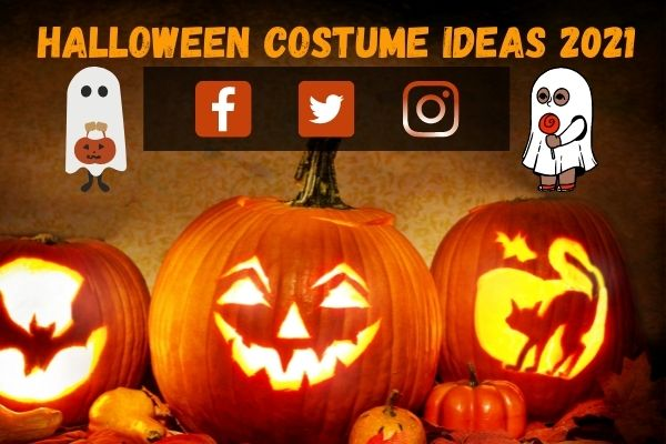 Halloween 2021 Costume Ideas from Social Media