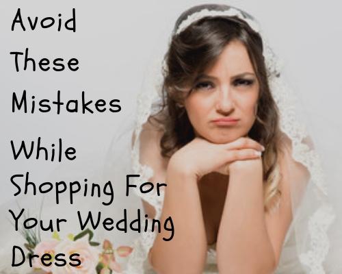10 Mistakes Brides Make When Choosing Their Wedding Dress
