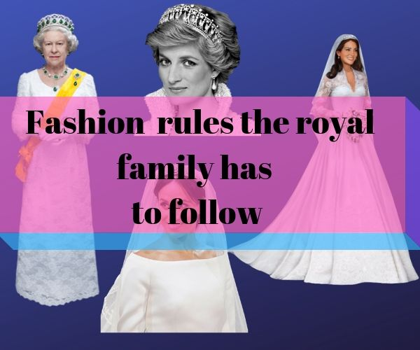 What Fashion Rules The Royal Family Has To Follow
