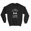 i-lift-lattes-sweatshirt.jpg