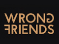 WrongFriends